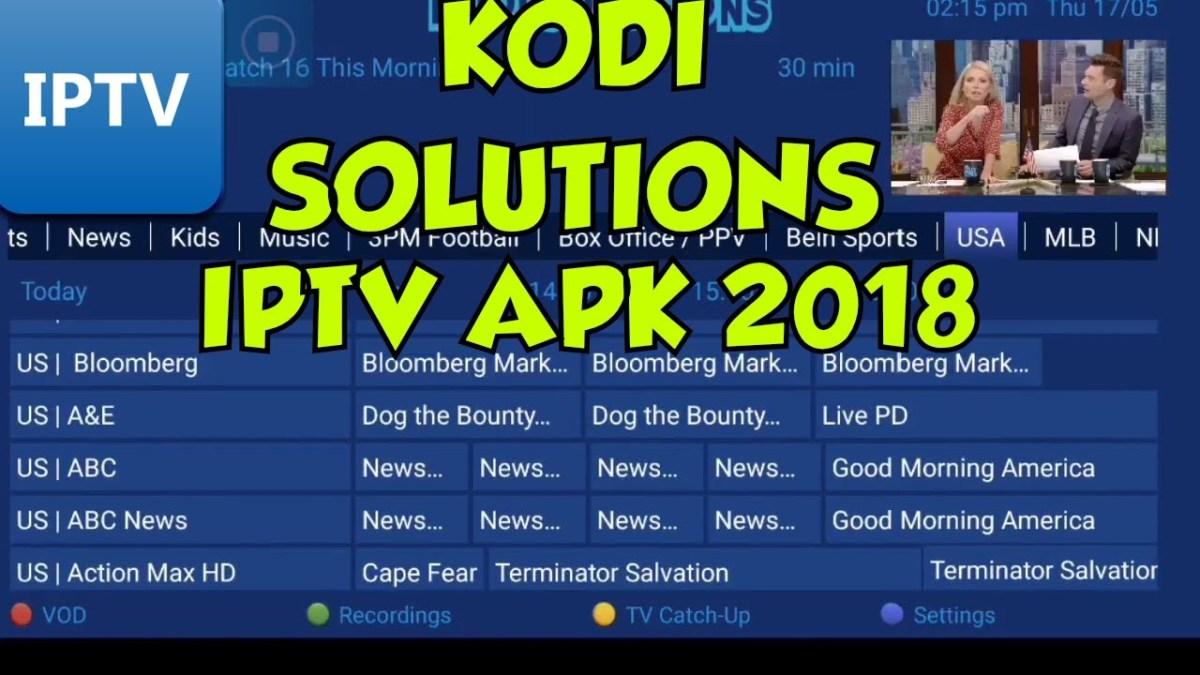 Kodi Solutions IPTV APK 2018 5$ a month Service