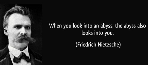 quote-when-you-look-into-an-abyss-the-abyss-also-looks-into-you-friedrich-nietzsche-135906