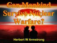 Can Mankind Survive Nuclear Warfare?