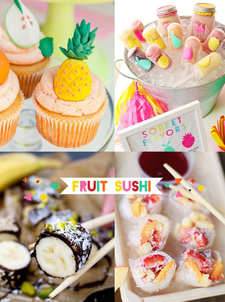 Fruit Sushi, Pineapple Cupcakes, and Sorbet Pops