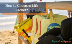 How to Choose a Life Jacket