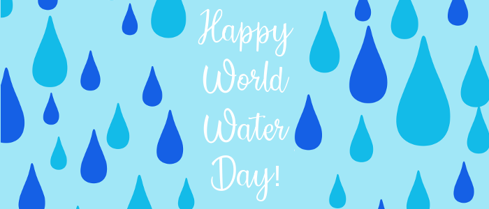 Happy World Water Day 2018!