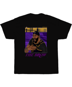 I'm Like That The Brow Anthony Davis T-Shirt