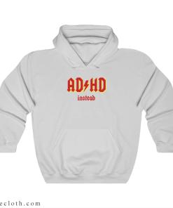 ADHD Instead Hoodie