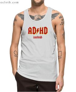 ADHD Instead Tank Top