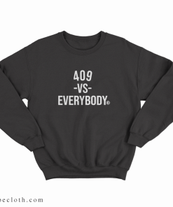 409 Versus Everybody Sweatshirt