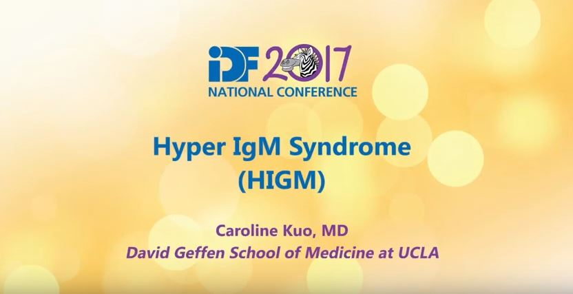 Gene Editing for Hyper IgM Syndrome (HIGM) Presentation From the 2017 IDF National Conference