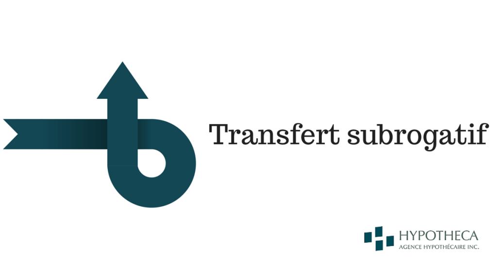 Transfert subrogatif