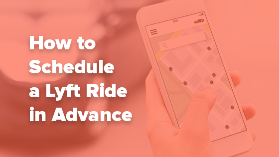 scheduling a lyft ride in advance