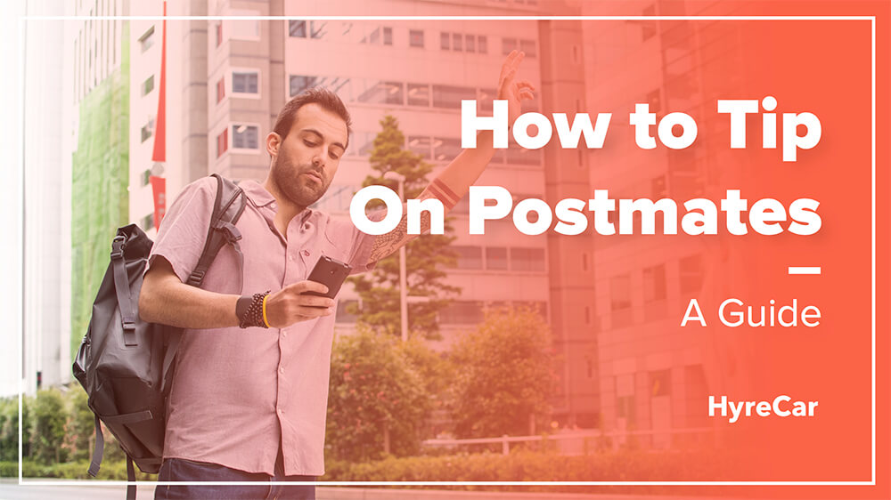 Postmates Tipping Guide
