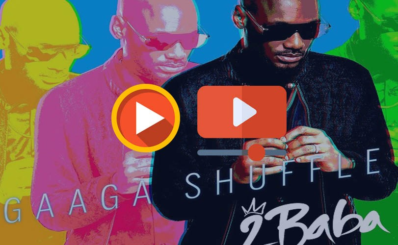 2Baba – Gaga Shuffle (Video and Audio)