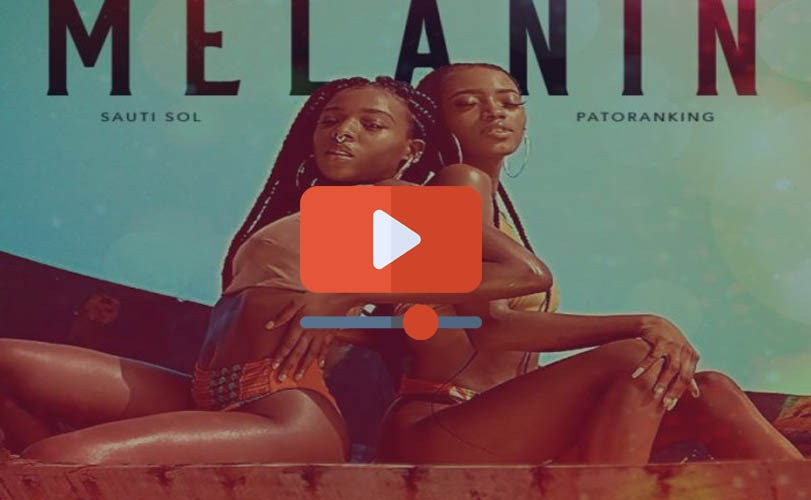 Sauti Sol feat Patoranking – Melanin (Official Video)