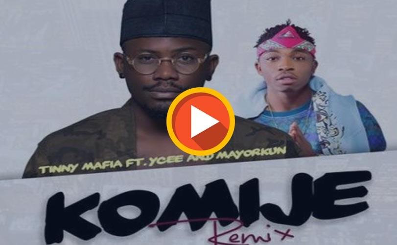 Tinny Mafia ft. Ycee & Mayorkun – Komije Remix (Audio)
