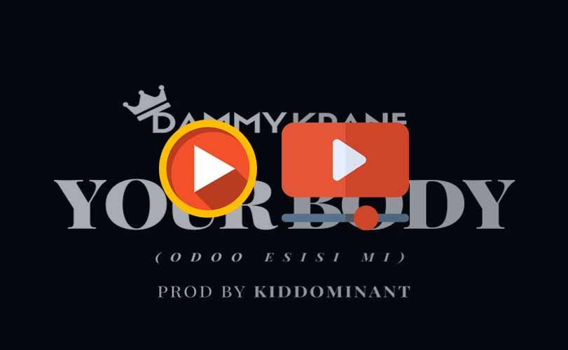 Dammy Krane – Your Body (Odoo Esisi Mi) (Audio & Video)