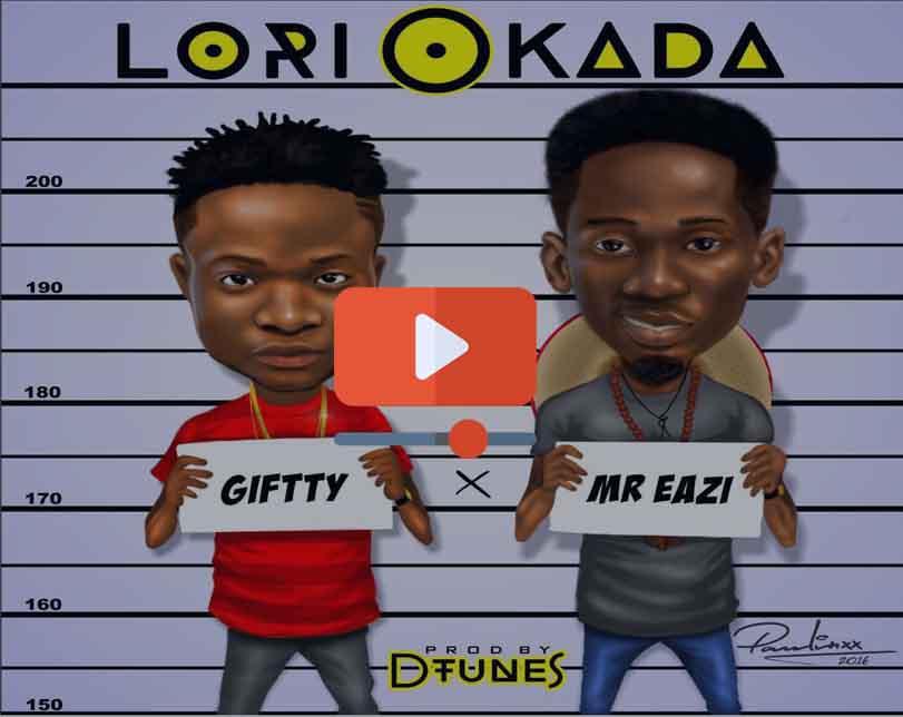 Giftty ft. Mr Eazi – Lori Okada (Official Video)
