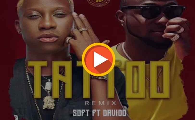 Soft Ft. Davido – Tattoo (Remix)