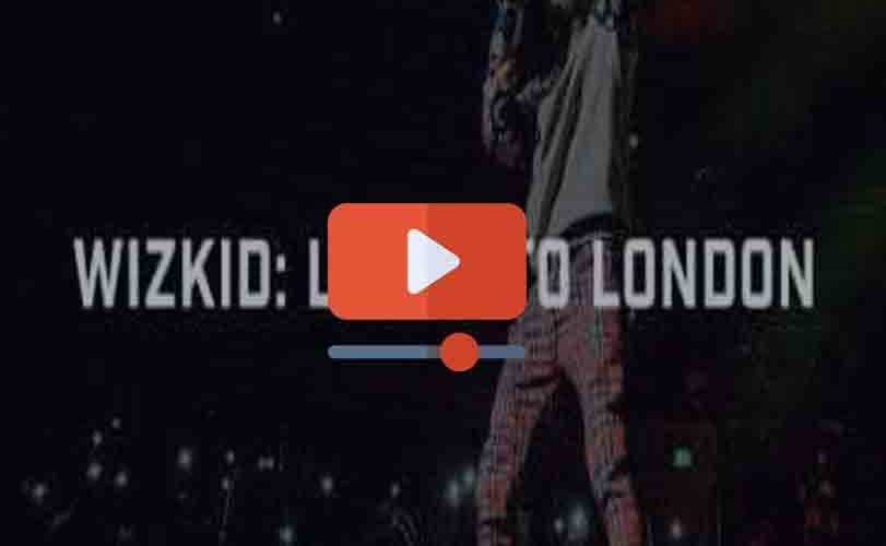 Wizkid – From Lagos to London Documentary