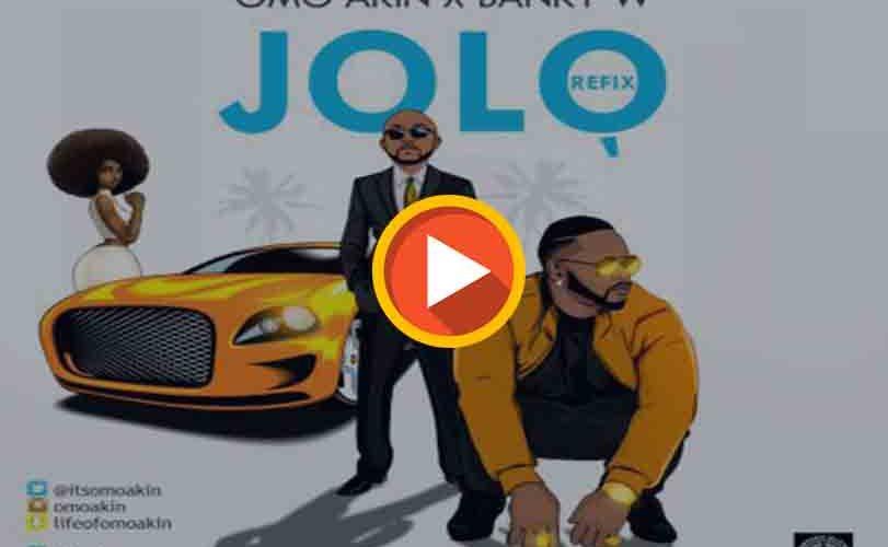 OmoAkin Ft. Banky W – JoLo (Remix)