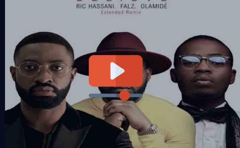 "Ric Hassani  ft. Falz x Olamide – ""Believe"""