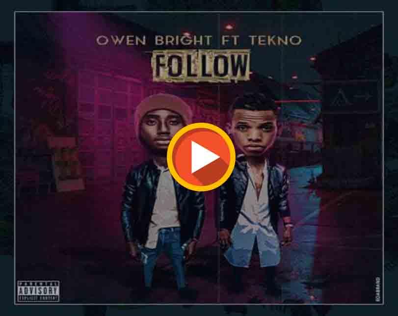 "Owen Bright  ft. Tekno – ""Follow"""