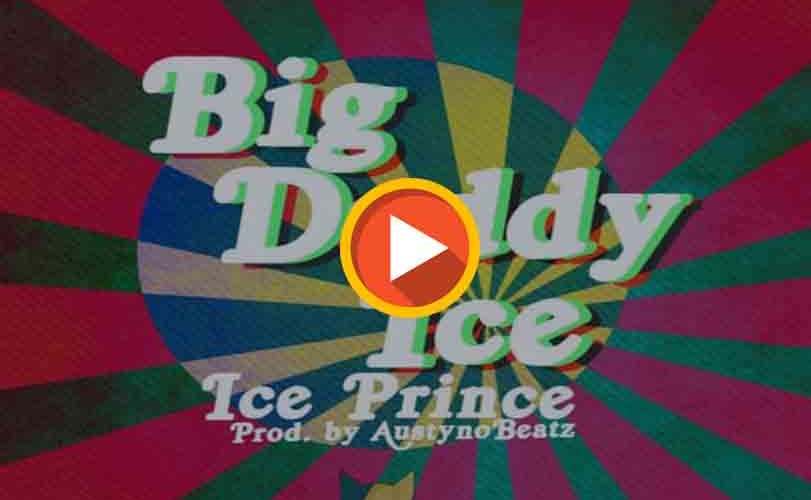 "Ice Prince – ""Big Daddy Ice"""