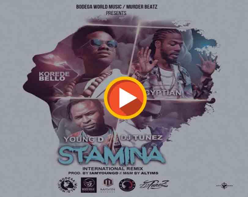Korede Bello Ft. Gyptian, DJ Tunez & Young D – Stamina (International Remix)