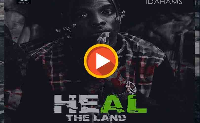 Idahams – Heal The Land