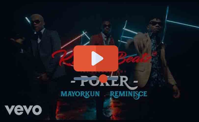 "KrizBeatz ft. Mayorkun & Reminisce – ""Poker"""