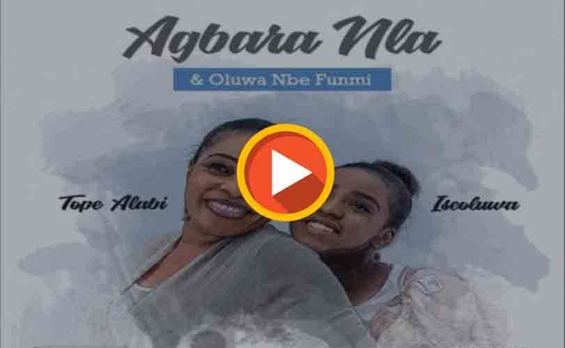 """Tope Alabi ft. Iseoluwa – """"Agbara Nla"""" + """"Olorun Nbe Funmi"""""""