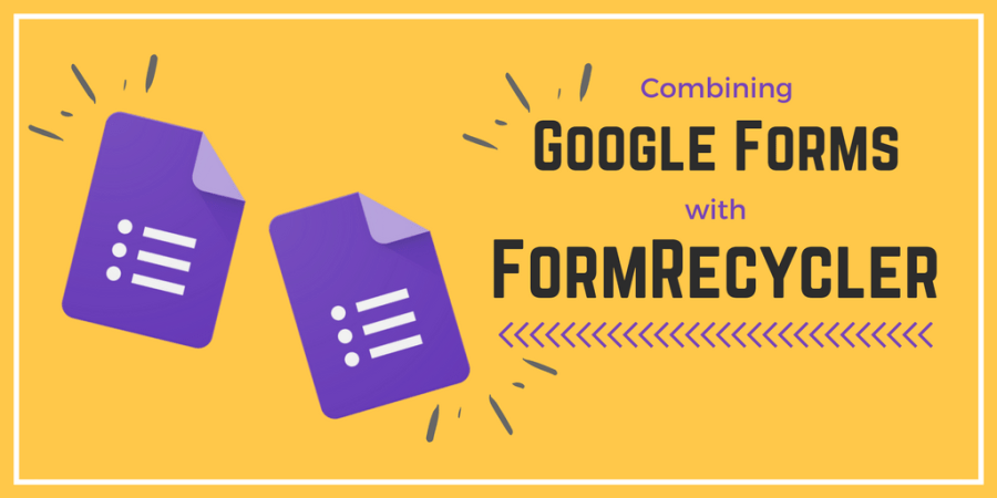 Combine Google Forms with FormRecycler – i ❤ edu