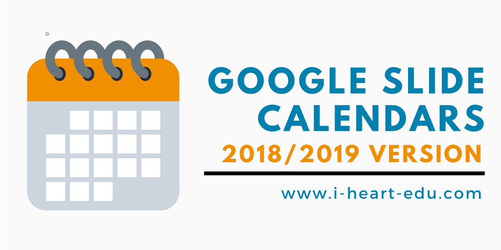 Google Slide Calendars (2018/2019 Version)