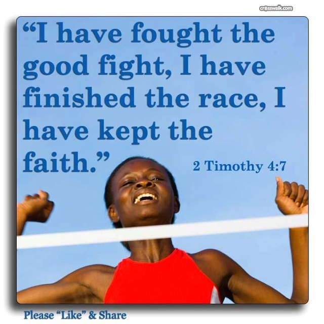 I Love the Bible - I have fought a good fight, I have finished my course, I  have kept the faith - 2 Timothy 4:7