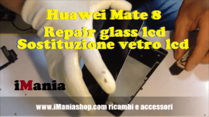 Huawei mate 8 sostituzione vetro