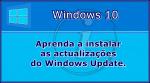 Windows 10: Como fazer actualizações no Windows Update?