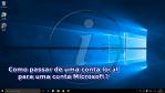 Windows 10: Passar de uma conta local para uma conta Microsoft