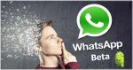 WhatsApp: Receba as versões Beta! Saiba como.