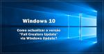 Windows 10: Como actualizar para a versão Fall Creators Update com Windows Update?