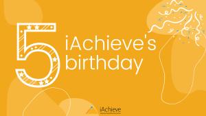 iAchieve's 5th Birthday: 5 reasons to use iAchieve