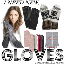 Help! I Need New Gloves - www.iadorewhatilove.com