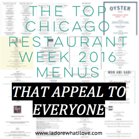 I Adore What I Love - The Top Chicago Restaurant Week 2016 Menus That Appeal to Everyone - Title Photo