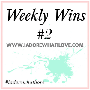 I Adore What I Love Blog // Weekly Wins #2 // Title Pic // www.iadorewhatilove.com #iadorewhatilove