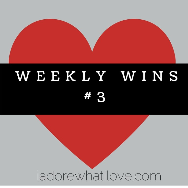 I Adore What I Love Blog // Weekly Wins #3 // Title Pic // www.iadorewhatilove.com #iadorewhatilove