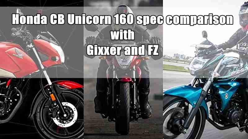 Honda CB Unicorn 160 comparison with Gixxer and FZ