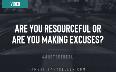 Video: Are You Resourceful Or Are You Making Excuses?