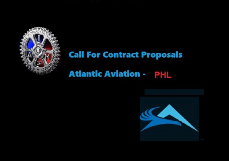Atlantic Aviation Phl Call For Contract Proposals Iamaw District