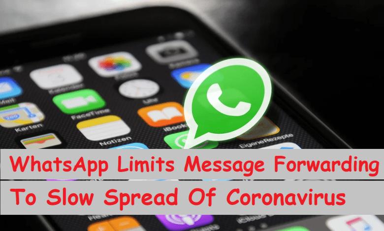 Photo of WhatsApp Limits Message Forwarding To Slow Spread Of Coronavirus