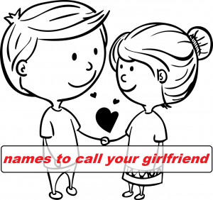 499+ Best Cute Names To Call Your Girlfriend 1