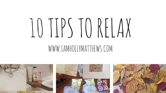 Top 10 tips to help you relax.