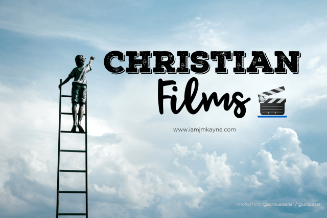 List of Christian Films - iamjmkayne.com
