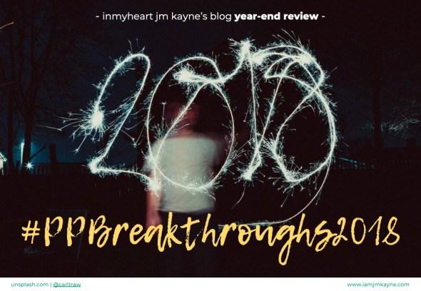 2018 year-end review - ppbreakthroughs 2018 - iamjmkayne.com